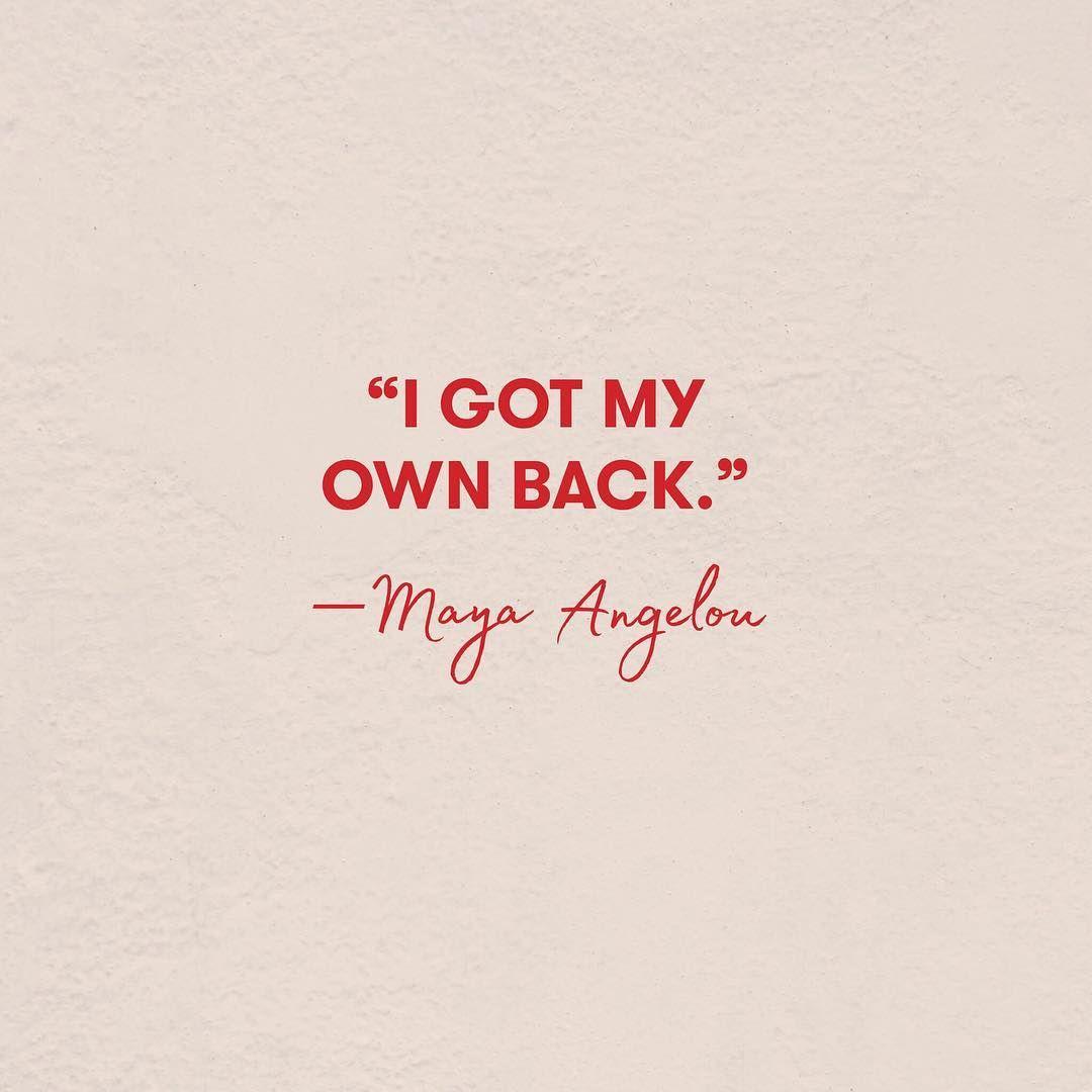 I got my own back. | Maya Angelou