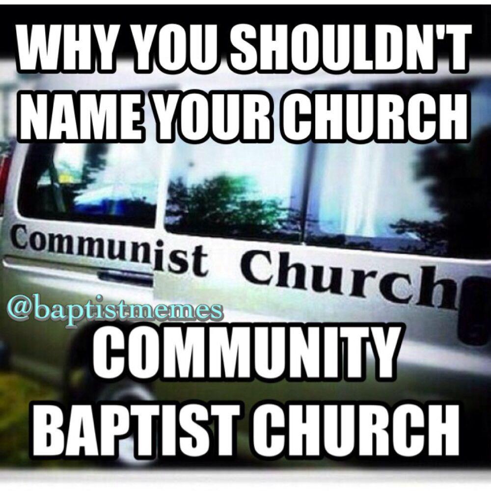 Community Baptist or Communist? | Baptist Memes Original