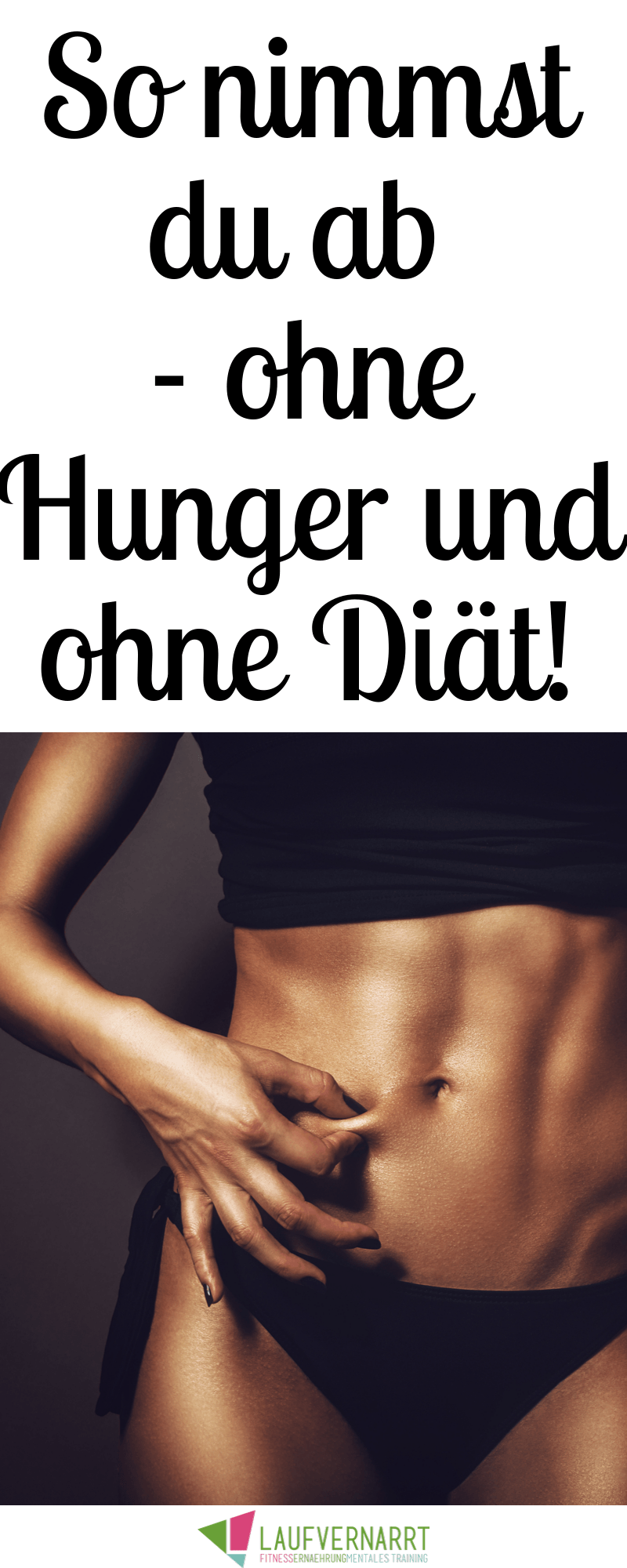 Abnehmen ohne Hunger - so geht's - Laufvernarrt