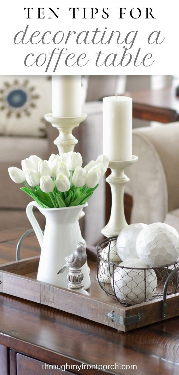 Decorating your coffee table can be hard. What do you put on it? How do you style it? How much is enough or too much? Follow these ten tips to learn how. #tray #ideas #simple #farmhouse