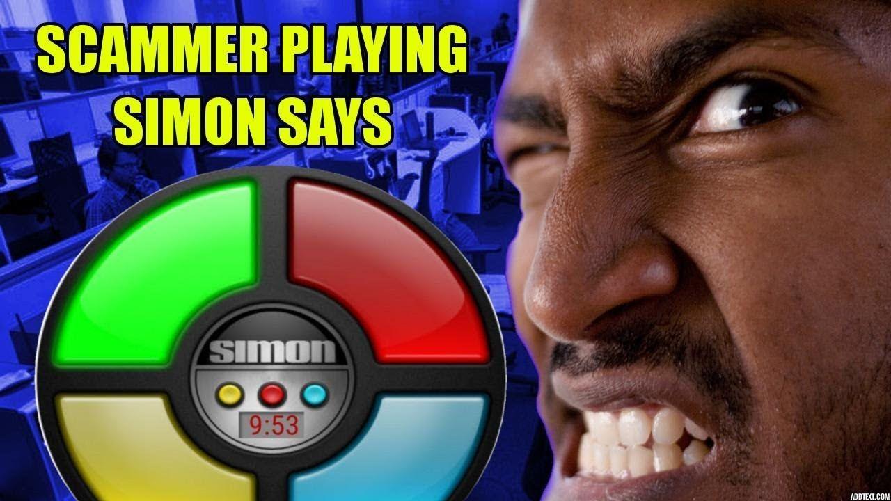 Scammer Playing Simon Says Simon says, Funny names, Sayings