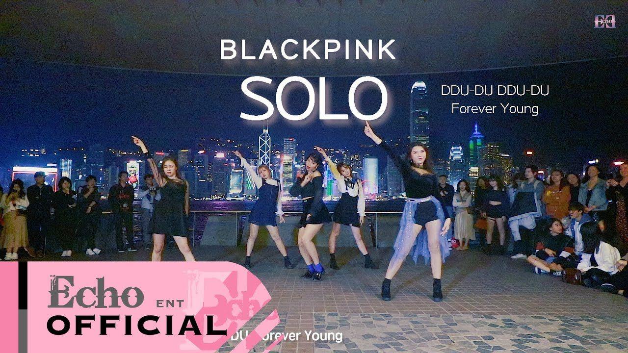 Kpop In Public Blackpink 블랙핑크 Solo Ddu Du Ddu Du Forever Young Da Forever Young Blackpink Kpop
