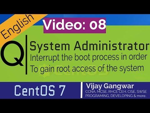 Sysadmin8 Interrupt The Boot Process In Order To Gain Access To A