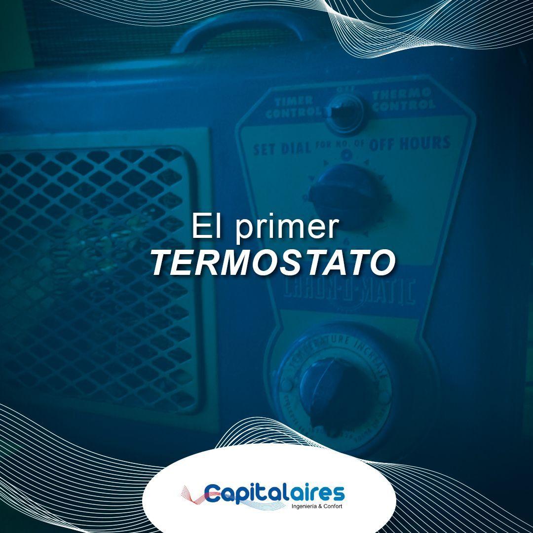 ¿Sabías que? 🤔 El primer termostato fue inventado en 1620