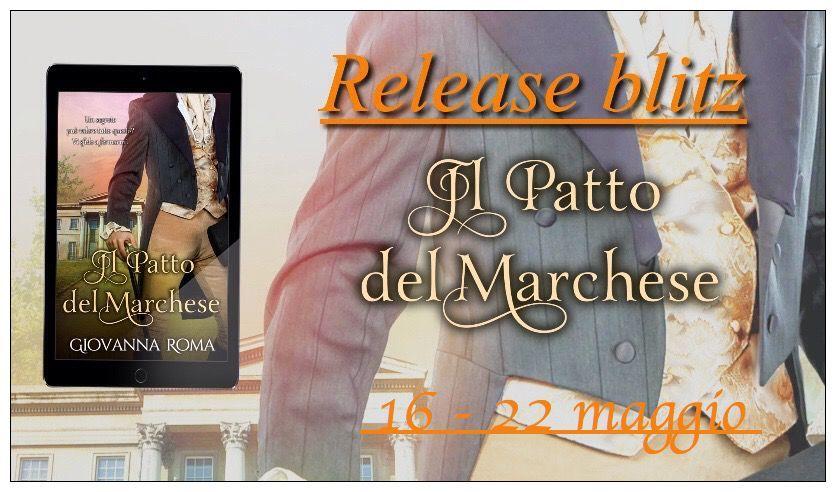 Release blitz del romanzo storico Il patto del marchese di Giovanna Roma. Un tour che coinvolgerà il web dal 16 al 22 maggio.