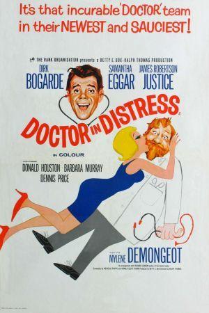 Doctor In Distress (1963) GB Rank Dirk Bogarde, James Robertson Justice, Samantha Eggar, Mylene Demongeot, Donald Houston, Dennis Price, Barbara Murray. 09/05/04