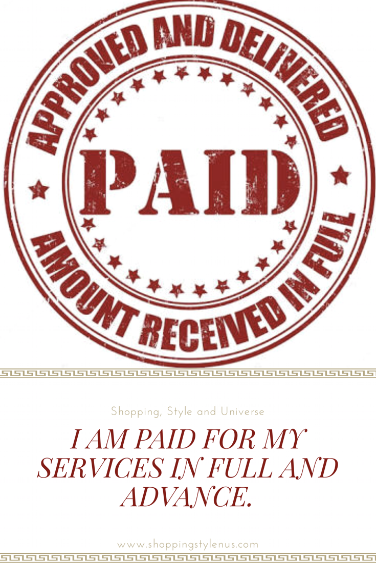 I Am A Blogger And Paid In Full And Advance For My Services Thank You Shopping Style And Universe Www Shoppingstylenus Com Shopping Style Manifestation
