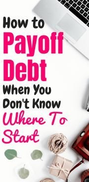 How To Payoff Debt When You Don't Know Where To Start How To Payoff Debt When You Don't Know Where To Start | Personal Finance Tips | Debt Payoff | Payoff Debt | How to Pay off Debt |