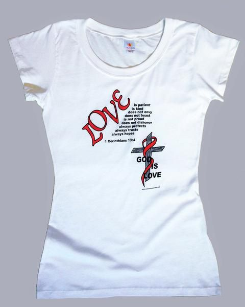 """""""God is Love.""""  Women's graphic tee. Let others know the true mean of Love: 1 Corinthians 13:4: Love is patient, kind, does not envy nor boast, is not proud."""
