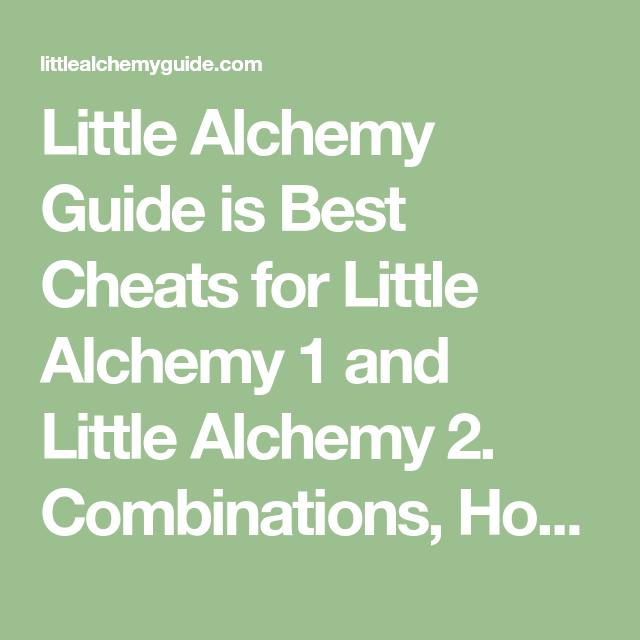 Little Alchemy Guide Is Best Cheats For Little Alchemy 1 And Little Alchemy 2 Combinations How To Make Com In 2021 Little Alchemy Little Alchemy Cheats Alchemy Guide