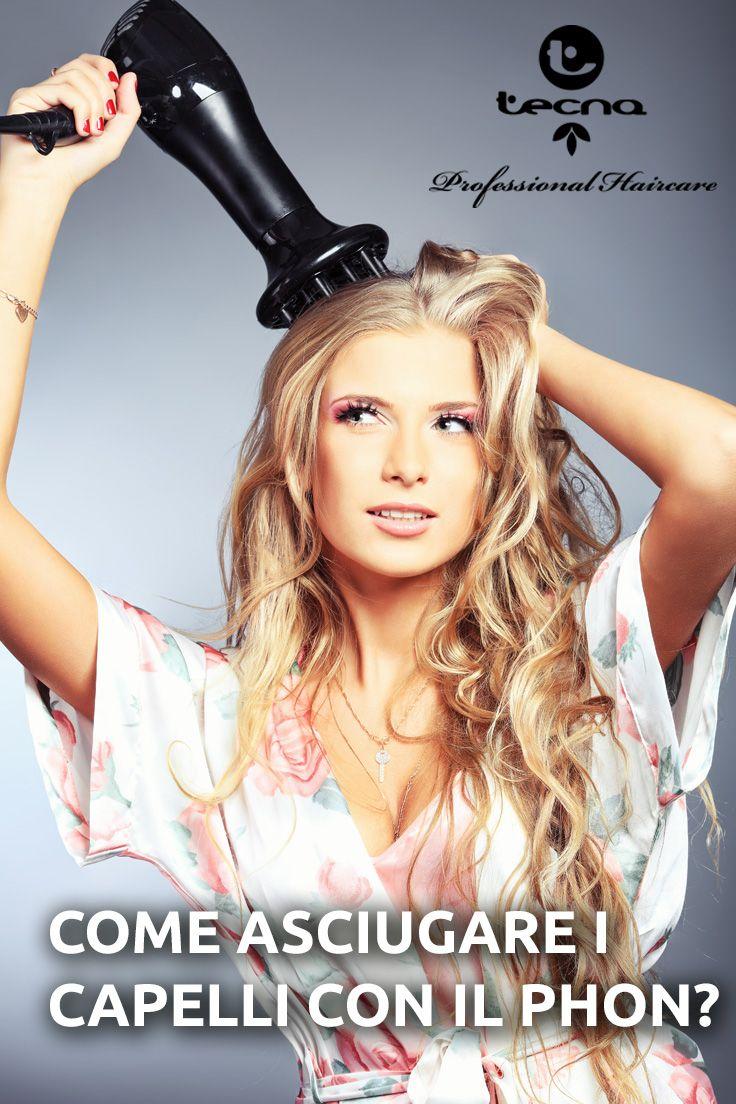 Come asciugare i capelli con il phon? - Tecna Hair Care