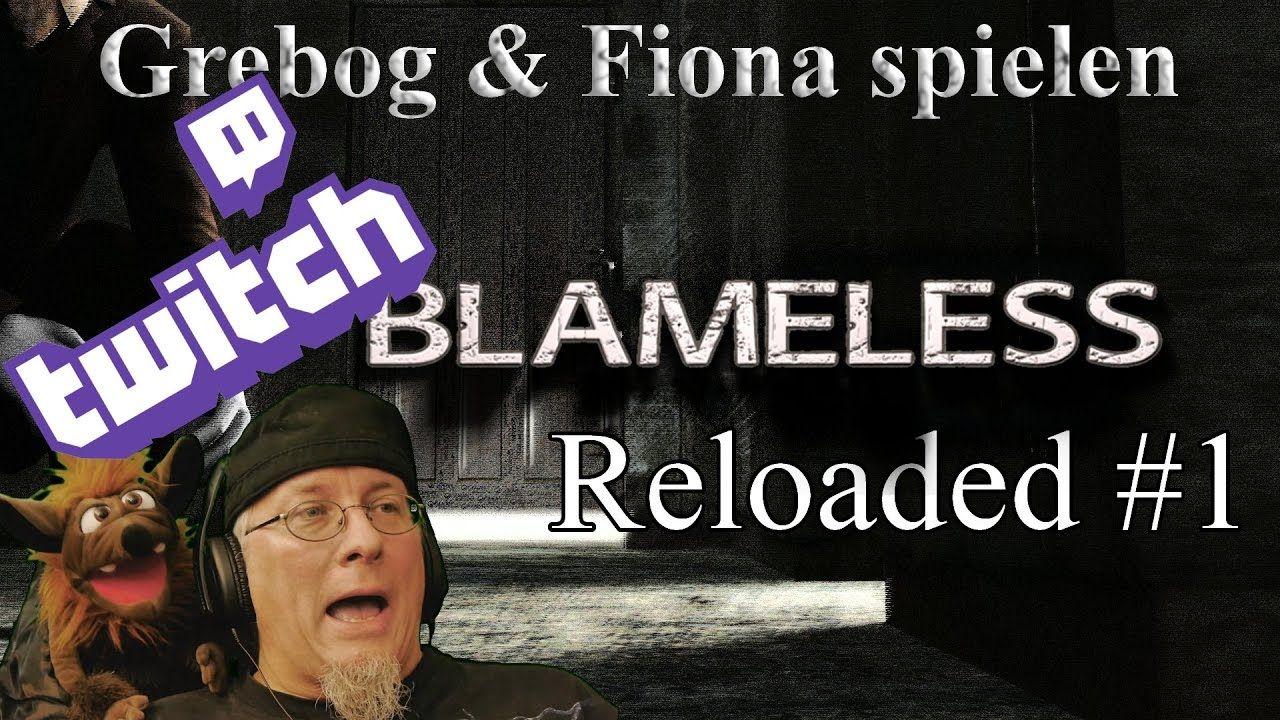 BLAMELESS Reloaded mit Grebog & Handpuppe Fiona LIVE auf Twitch #1