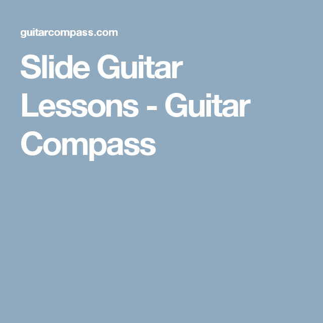 Slide Guitar Lessons Guitar Compass Sehmi2sehmi Music