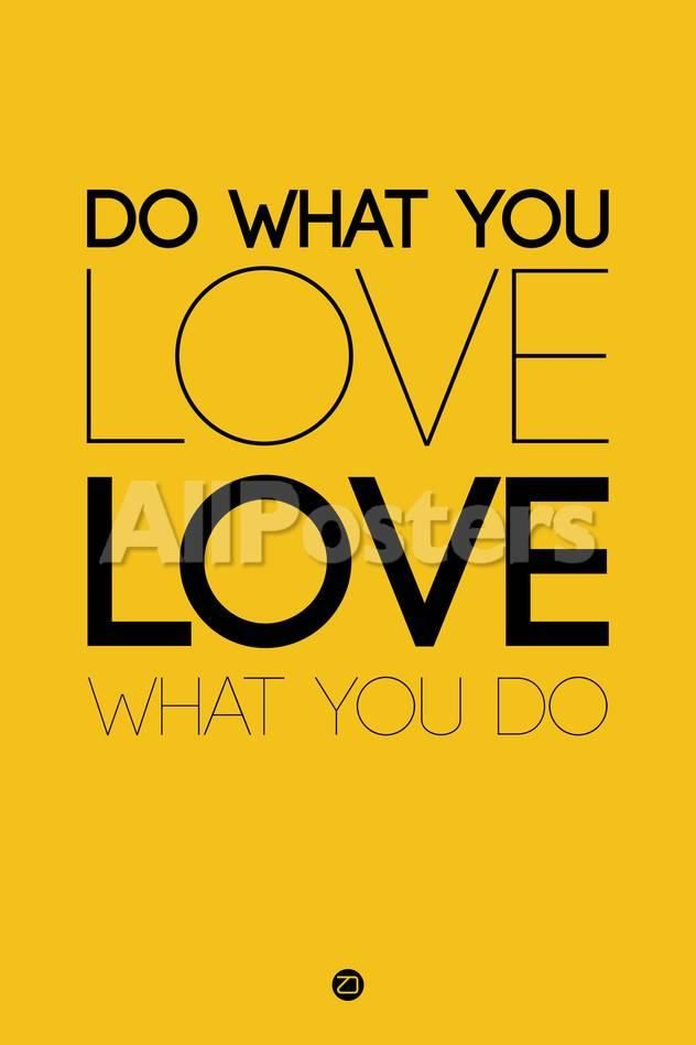 Do What You Love What You Do 6 by NaxArt Wall Signs Plastic Sign ...