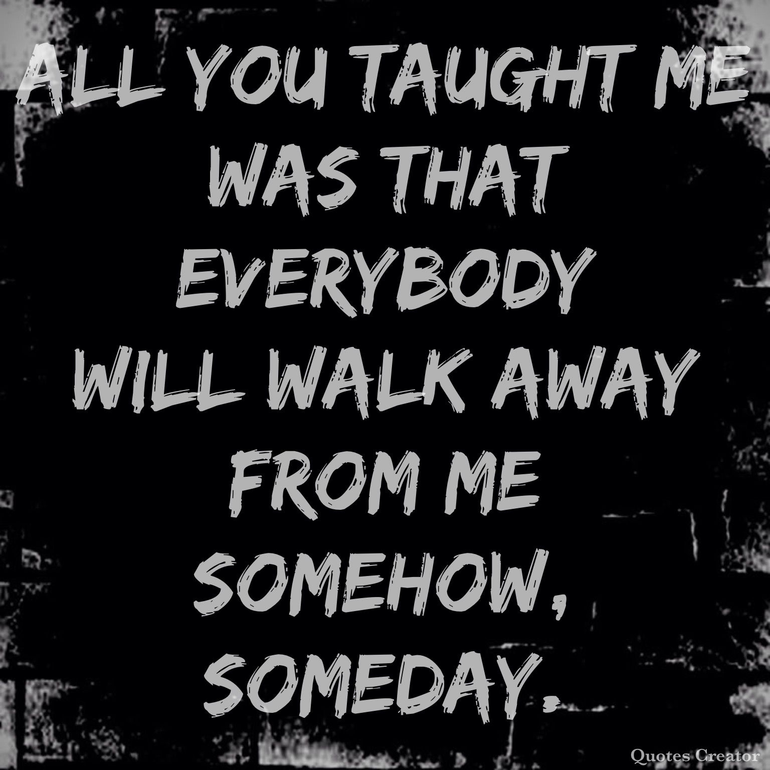 All you taught me