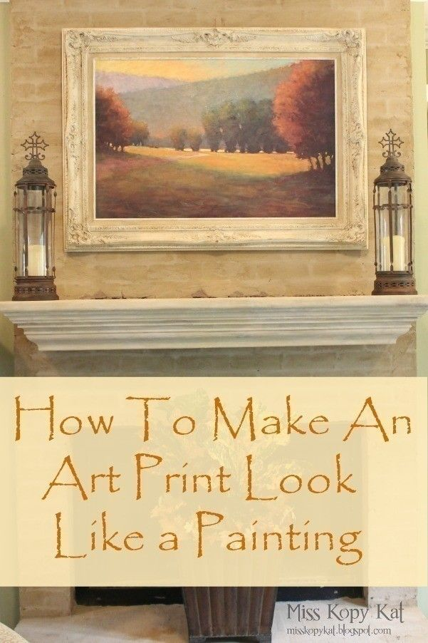 How To Make An Art Print Look Like A Painting | Decoration ...