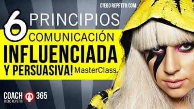 Descubre los 6 principios para lograr una comunicación influenciada y persuasiva   Diego Repetto