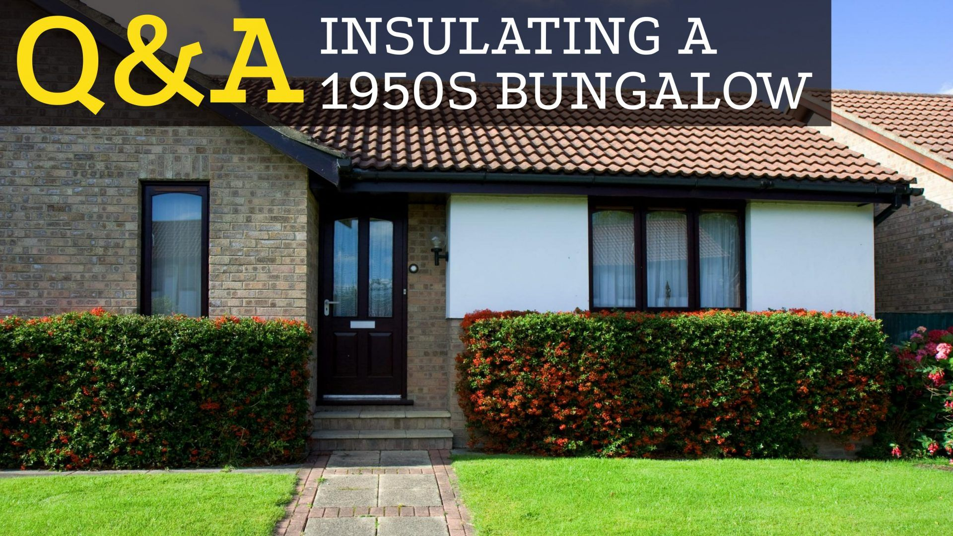 Q&A OF THE WEEK Insulating a 1950s Brick Bungalow
