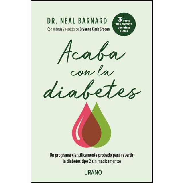 Acaba Con La Diabetes Un Metodo Cientificamente Demostrado Para