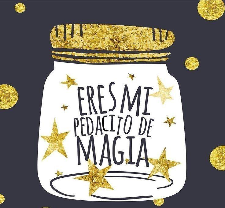 Eres mi pedacito de magia*
