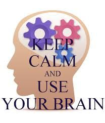 Image result for keep calm and use your brain