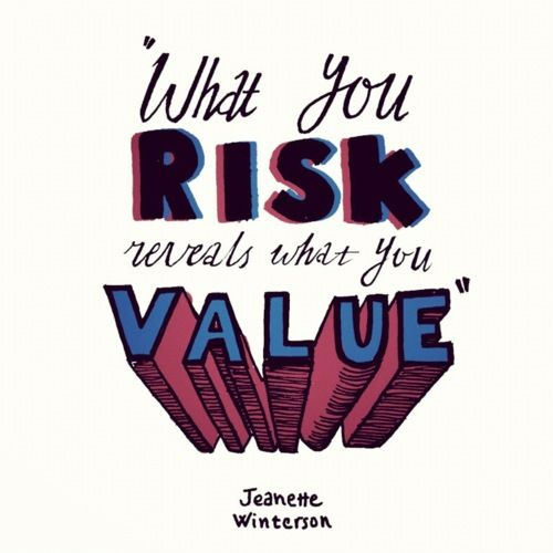 what you risk...
