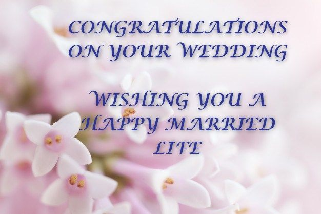 Best Happy Wedding Day Wishes And Marriage Day Wishes Greetings Wedding Day Wishes Wedding Wishes Messages Wedding Day Quotes