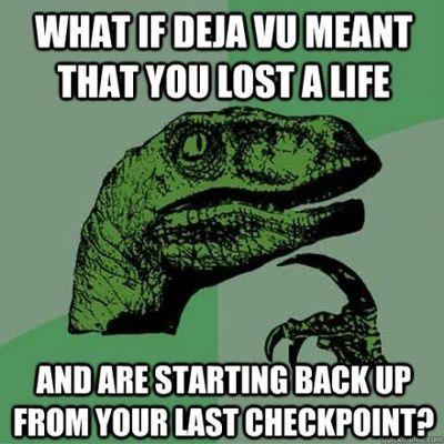 Philoso-raptor via Reddit asks a good question...(And makes me wonder I did that sent me back to start over at last night....)