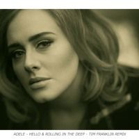 Adele Hello Vs Rolling In The Deep Tim Franklin Future Remix