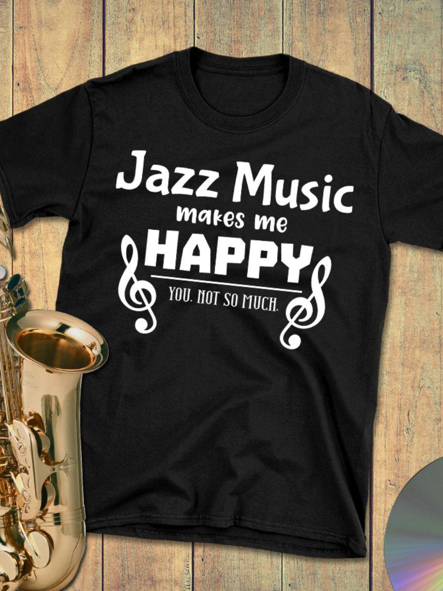 Jazz Shirt Saxophone Shirt Jazz Music Jazz Gift Jazz Musician Jazz T-shirt Jazz Player Gift Jazz Fest Shirt Saxophone Gift