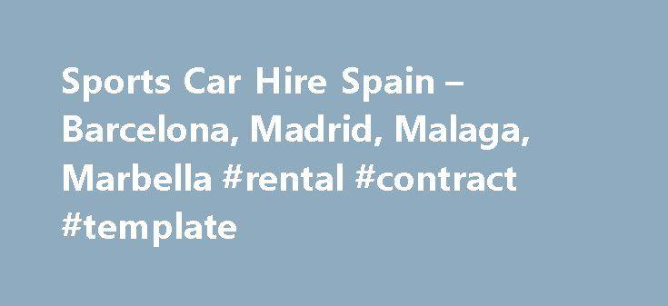 Sports Car Hire Spain u2013 Barcelona, Madrid, Malaga, Marbella - car contract template