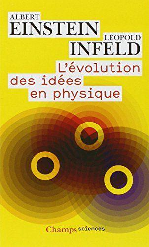 Amazon Fr L Evolution Des Idees En Physique Des Premiers Concepts Aux Theories De La Relativite Et Des Quan Theorie De La Relativite La Relativite Einstein