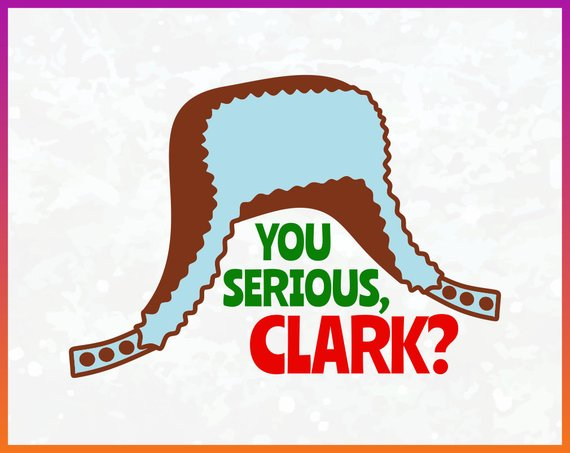You Serious Clark SVG Clark Griswold Quote Christmas