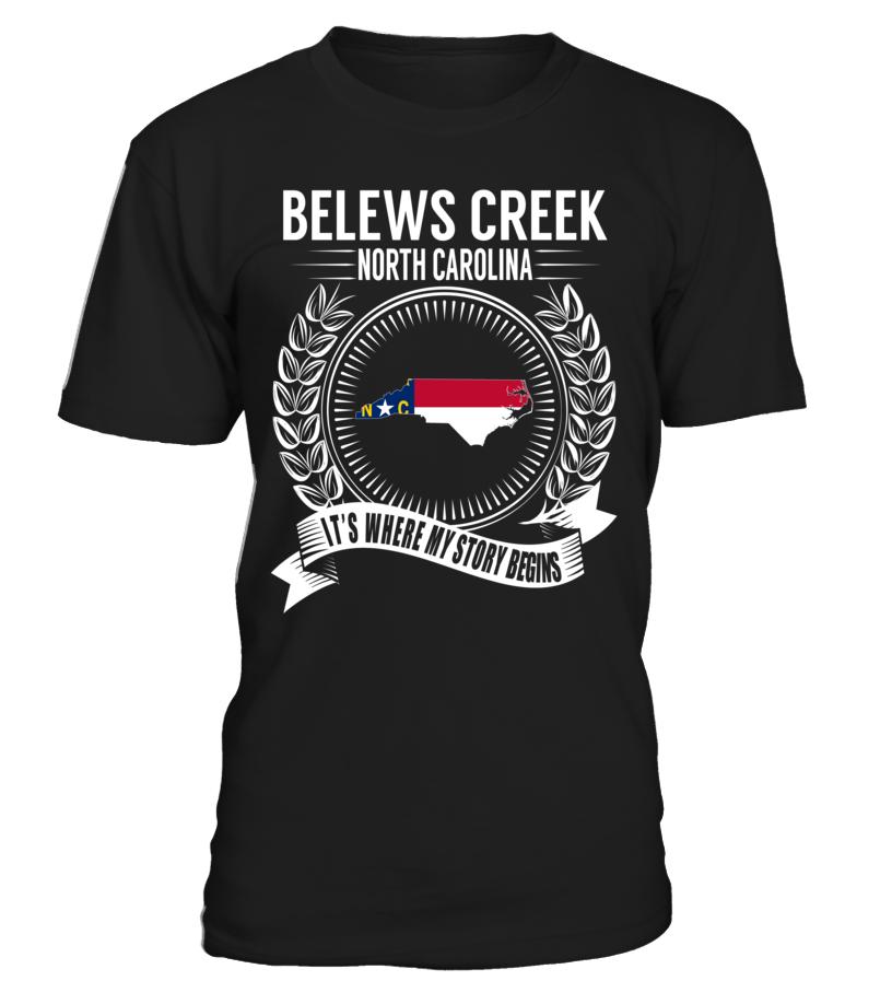 Belews Creek, North Carolina Its Where My Story Begins T-Shirt #BelewsCreek