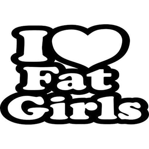 I LOVE FAT GIRLS VINYL STICKER