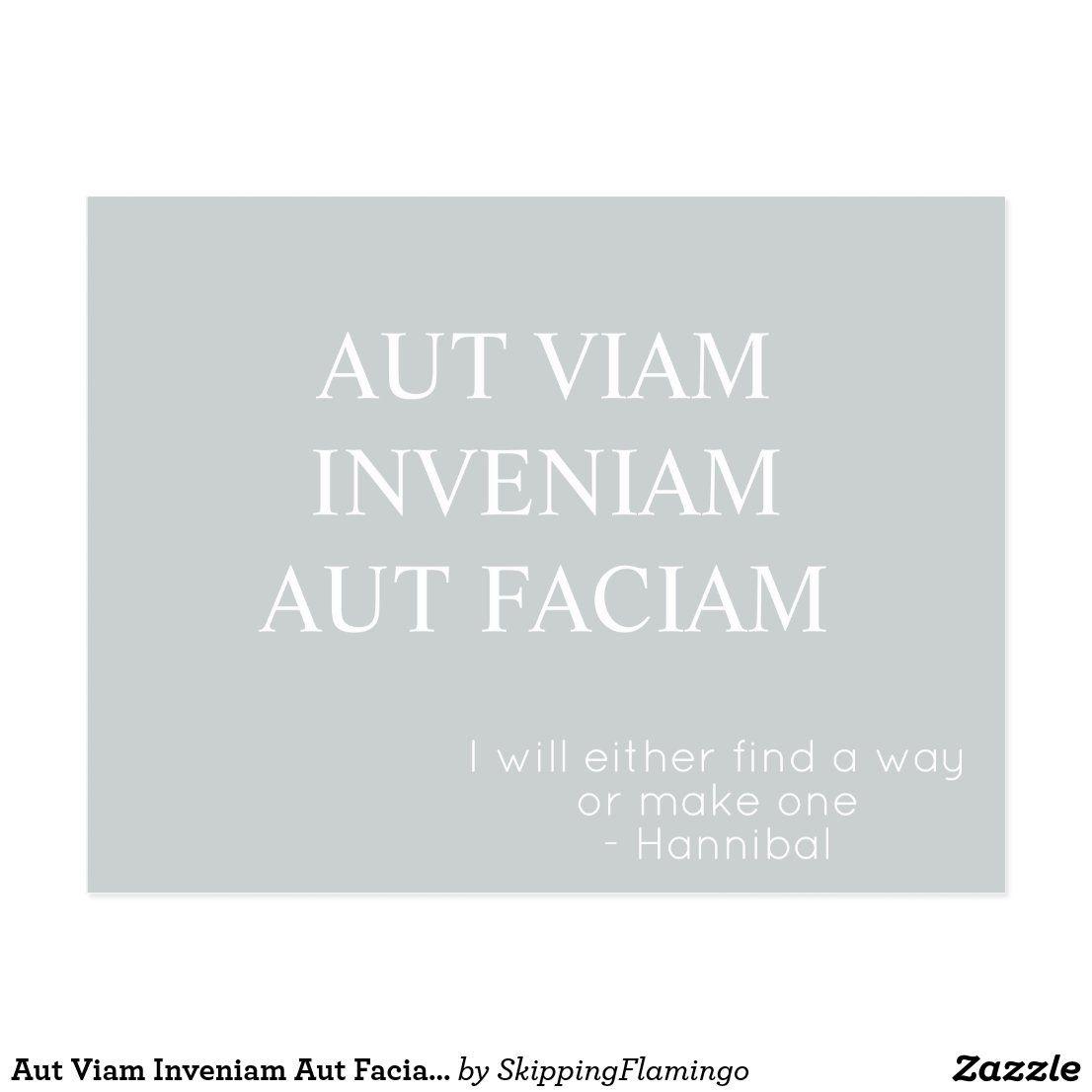 Aut Viam Inveniam Aut Faciam Postcard – Grey | Zazzle.com