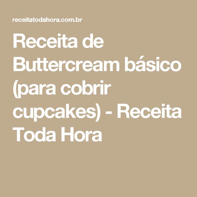Receita de Buttercream básico (para cobrir cupcakes) - Receita Toda Hora