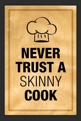 Never Trust a Skinny Cook Kitchen Humor Print Poster 13 x ...