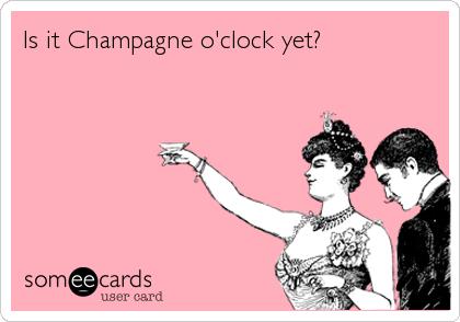 champagne o'clock