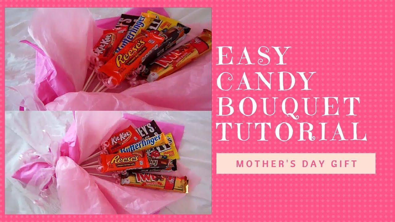 DIY Candy Bouquet Tutorial | Inexpensive Easy Mother\'s Day Gift ...