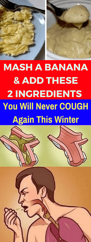 Mash A Banana & Add These Two Ingredients. You Will Never Cough Again This Winter!!! A Banana & Add These Two Ingredients. You Will Never Cough Again This Winter!!!