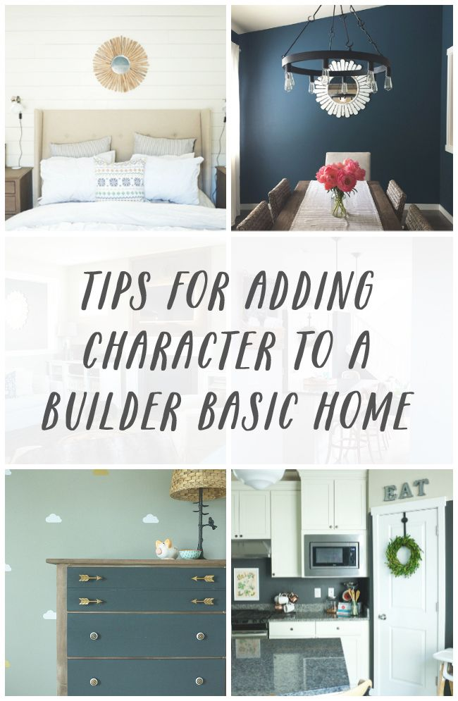 Tips To Add Character To A Builder Basic Home Part Two How To Decorate Character Home