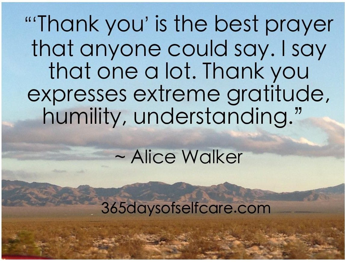 Tweet Tweet U201cThank You Is The Best Prayer That Anyone Could Say. I Say That  One A Lot. Thank You Express Extreme Gratitude, Humility, And Understanding.