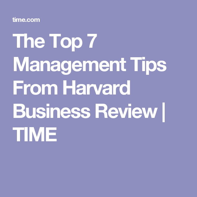 The Top  Management Tips From Harvard Business Review  Harvard