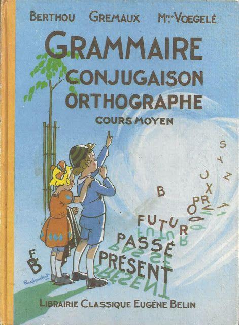 Berthou Gremaux Voegele Grammaire Cours Moyen 1951 Grammaire Manuel Scolaire Livre De Grammaire