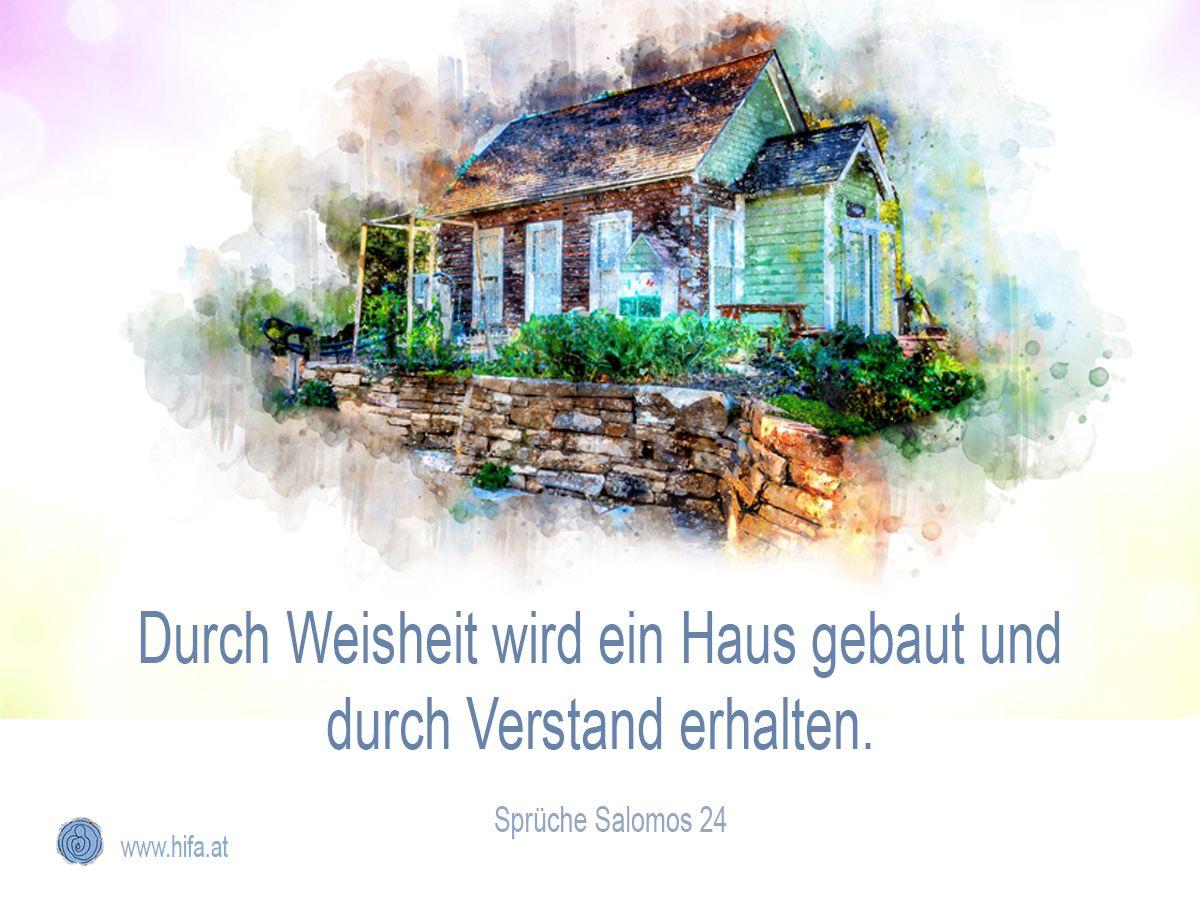 Durch Weisheit Wird Ein Has Gebaut Und Durch Verstand Erhalten Spruche Salomos 24 Zitate Spruche Bibelzitate Spruche Salomos Heilige Schrift Bibelzitate