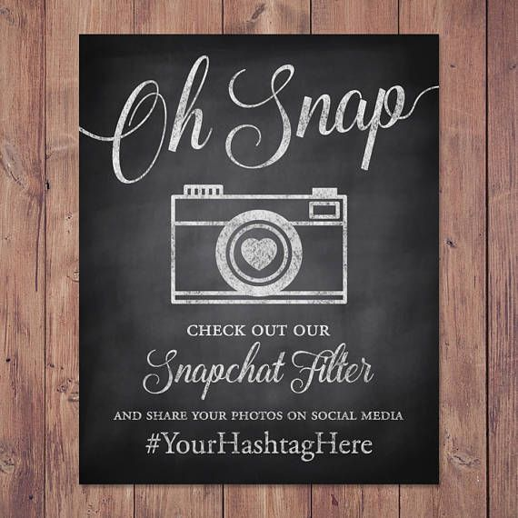 Wedding snapchat filter sign oh snap check out our ...