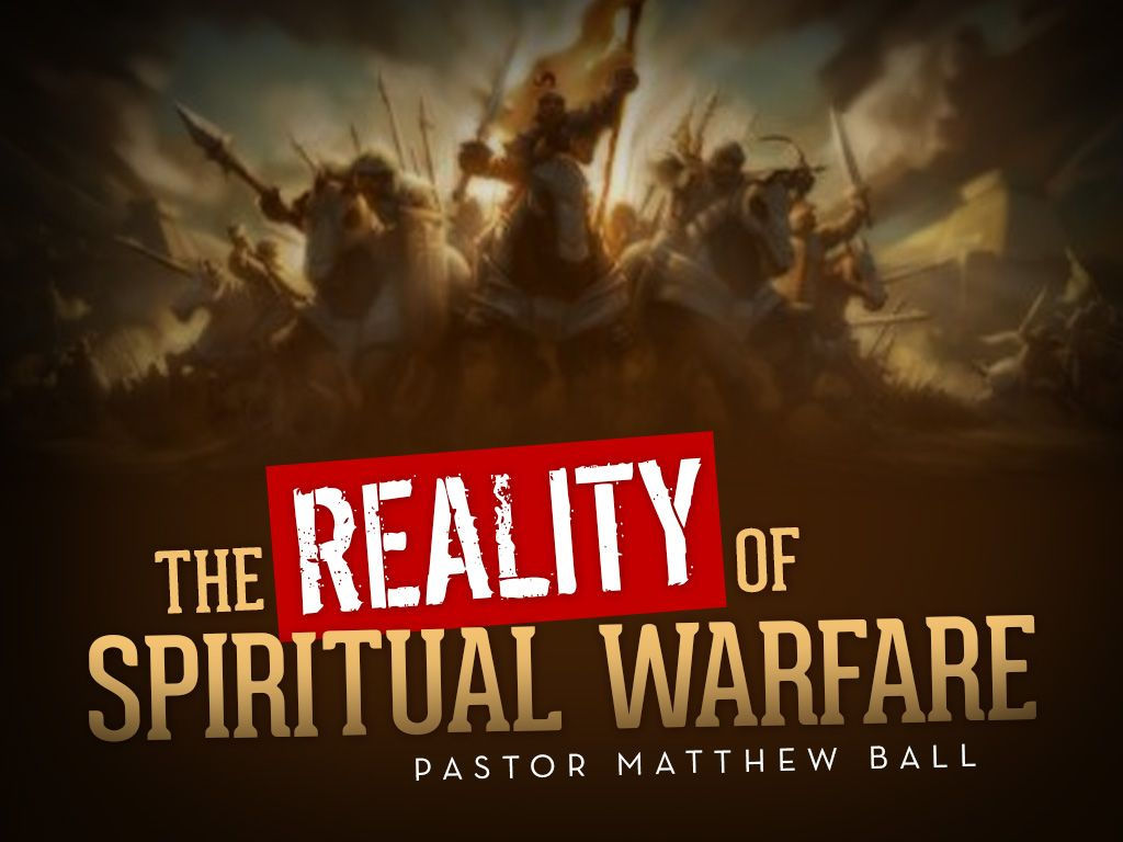 The Reality of Spiritual Warfare | Faith Apostolic Church