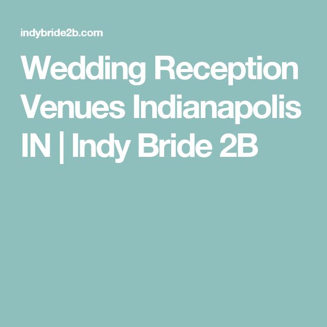 Wedding Reception Venues Indianapolis IN
