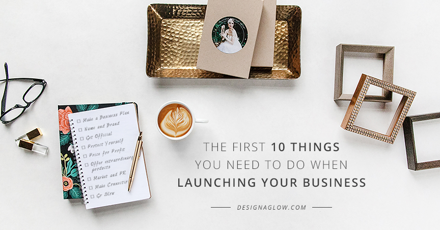 The First 10 Things You Need to do When Launching your Business | Design Aglow